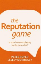 Reputation Game - Is Your Business Playing by the New Rules?