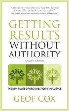 Getting Results Without Authority - The New Rules of Organisational Influence (Second Edition)