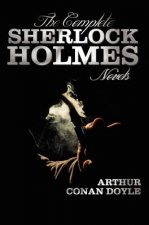 Complete Sherlock Holmes Novels - Unabridged - A Study In Scarlet, The Sign Of The Four, The Hound Of The Baskervilles, The Valley Of Fear