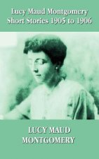 Lucy Maud Montgomery Short Stories 1905-1906