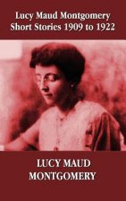 Lucy Maud Montgomery Short Stories 1909-1922