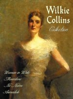 Wilkie Collins Collection (complete and Unabridged)