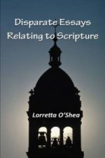 Disparate Essays Relating to Scripture