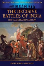 Decisive Battles of India - The Illustrated Edition
