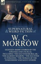 Collected Supernatural and Weird Fiction of W. C. Morrow