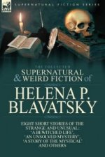 Collected Supernatural and Weird Fiction of Helena P. Blavatsky