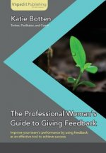 Professional Woman's Guide to Giving Feedback