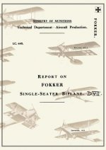 Report on the Fokker Single-Seater Biplane D.VII