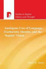Analogous Uses of Language, Eucharistic Identity, and the 'Babtist' Vision