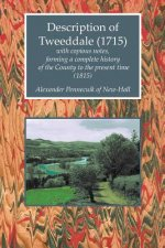 Description of Tweeddale (1715) with Copious Notes, Forming a Complete History of the County to the Present Time (1815)