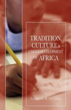 Tradition, Culture and Underdevelopment of Africa