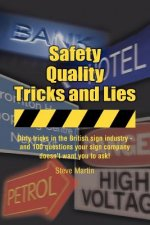 Safety, Quality, Tricks and Lies