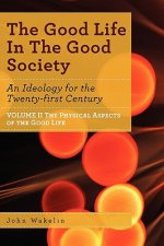 Good Life In The Good Society - Volume II