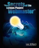 Secrets of the Serious Players' Webmaster