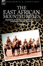 East African Mounted Rifles - Experiences of the Campaign in the East African Bush During the First World War