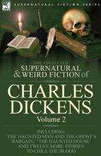 Collected Supernatural and Weird Fiction of Charles Dickens-Volume 2