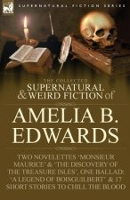 Collected Supernatural and Weird Fiction of Amelia B. Edwards