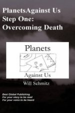 Planets Against Us- Step One Overcoming Death