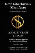 New Libertarian Manifesto and Agorist Class Theory