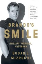 Brando's Smile - His Life, Thought, and Work