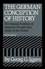 German Conception of History: the National Tradition of Historical Thought from Herder to the Present