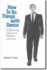 How to Do Things with Dance