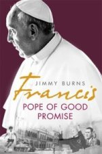Francis: the Pope of Good Promise