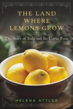 Land Where Lemons Grow - the Story of Italy and its Citrus Fruit