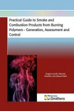Practical Guide to Smoke and Combustion from Burning Polymers - Generation, Assessment and Control