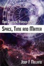 Neo-Classical Physics of Space, Time and Matter