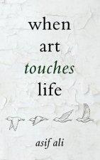 When Art Touches Life