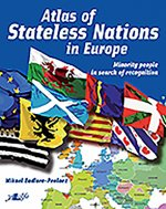 Atlas of Stateless Nations in Europe - Minority People in Search of Recognition