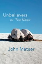 Unbelievers, or 'The Moor'