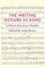 'The Writing Occurs as Song': a Kelvin Corcoran Reader