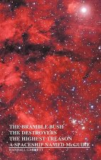 Bramble Bush, The Destroyers, The Highest Treason, A Spaceship Named McGuire; A Collection of Short Stories