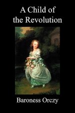 Child of the Revolution (Paperback)