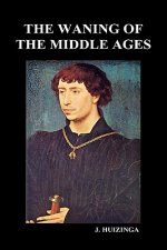 Waning of the Middle Ages (Hardback)