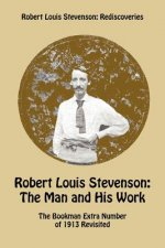 Robert Louis Stevenson: The Man and His Work