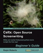 Celtx: Open Source Screenwriting Beginner's Guide