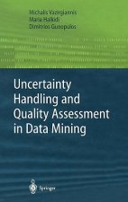 Uncertainty Handling and Quality Assessment in Data Mining