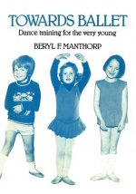 Towards Ballet - Dance Training for the Very Young