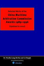 Selected Works of China Maritime Arbitration Commission Awards 1989-1996 (updated to 2002)