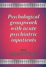 Psychological Groupwork with Acute Psychiatric Inpatients