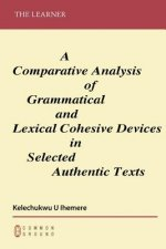 Comparative Analysis of Grammatical and Lexical Cohesive Devices in Selected Authentic Texts