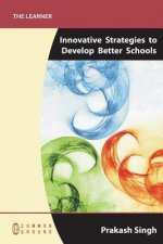 Innovative Strategies to Develop Better Schools