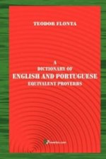 Dictionary of English and Portuguese Equivalent Proverbs