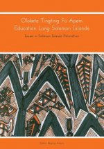Oloketa Tingting Fo Apem Education Long Solomon Islands