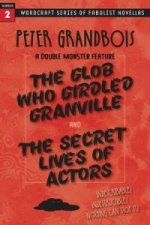 Glob Who Girdled Granville and the Secret Lives of Actors