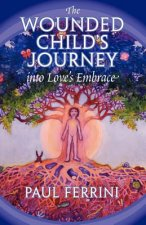 Wounded Child's Journey into Love's Embrace
