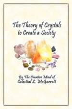 Theory of Crystals to Create a Society
